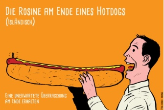 © Paul Blow, http://blog.viking.de/   Das ist die Rosine am Ende des Hot Dogs.